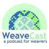 WeaveCast: a podcast for weavers