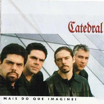 Catedral - Mais do Que Imaginei 2001