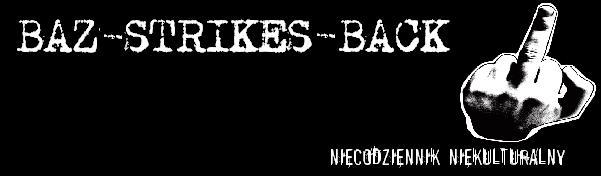 Baz-strikes-back