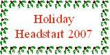 Holiday Headstart