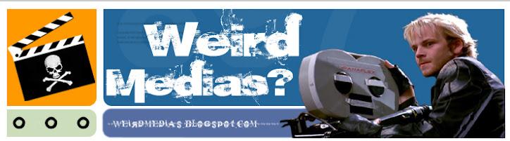 Weird-Medias ?