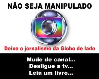 [Imagem: globo+manipula.jpg]