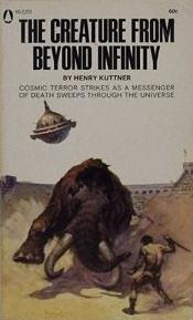 Cover image of the novel The Creature From Beyond Infinity aka A Million Years to Conquer by Henry Kuttner