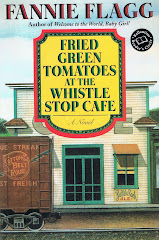 <i>Fried Green Tomatoes at the Whistle Stop Café</i> - Fannie Flagg