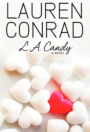 Dreaming In Books: Review: LA Candy by Lauren Conrad and ...
