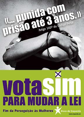 Vota SIM para mudar a lei. Fim da Perseguição às Mulheres.