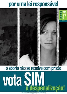 Por uma lei responsável. O aborto não se resolve com prisão. Vota SIM à despenalização!