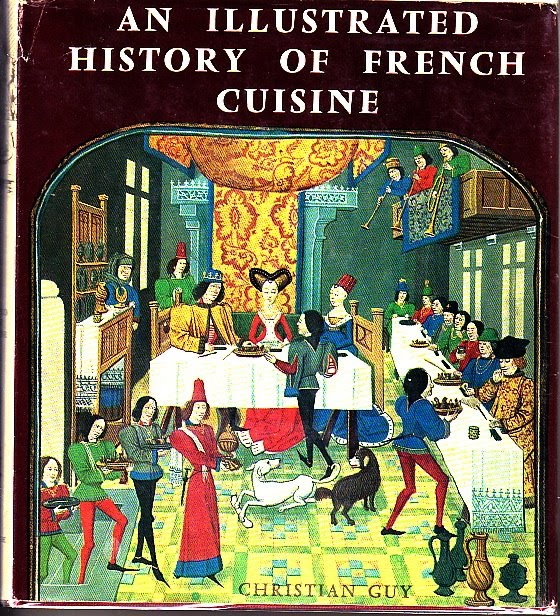 Cookbook Of The Day An Illustrated History of French Cuisine