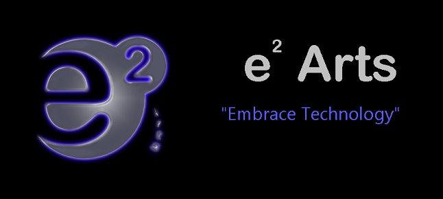 e2 Arts, Embrace technology