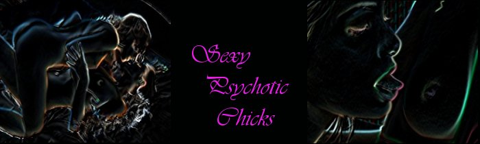 Sexy Psychotic Chicks