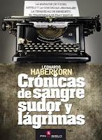 Crónicas de sangre, sudor y lágrimas. Libro. Crónicas. Reportajes. Leonardo Haberkorn