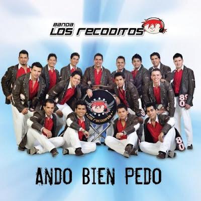Banda Los Recoditos – Ando Bien Pedo – 2009
