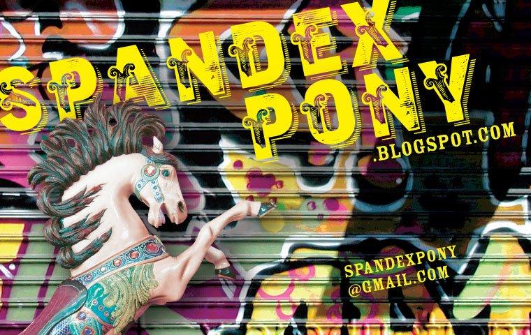 Spandex Pony