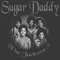 Sugar Daddy reached #3 for The Jackson 5 off their Greatest Hits LP