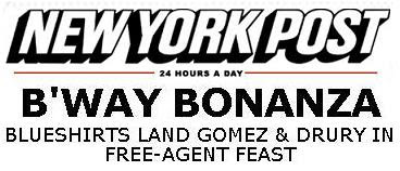 NY Post headline: B'way Bonanza, Rangers land Gomez & Drury