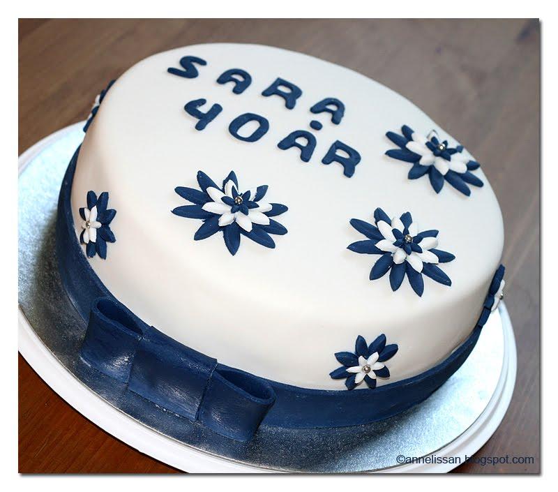 tårta 40 år Annelies blogg: Tårta   Sara 40 år tårta 40 år