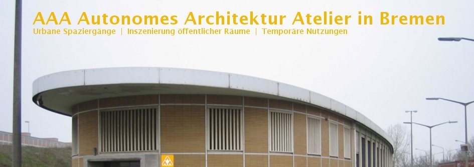 AAA Autonomes Architektur Atelier in Bremen