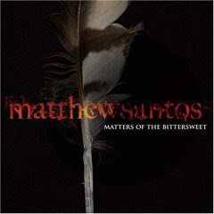 matthew santos, matters of the bittersweet