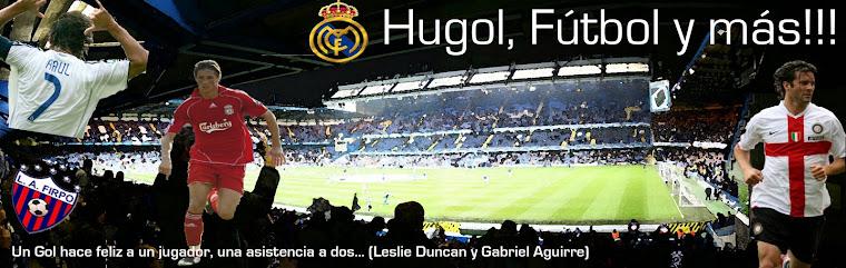 Hugol, Futbol, Goles y Afición!!!
