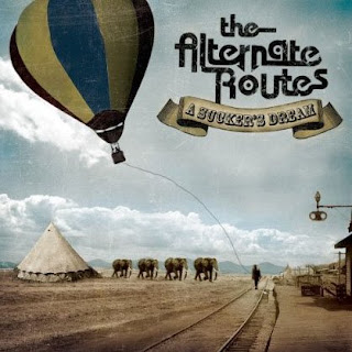 The Alternate Routes - A Suckers Dream (2009)