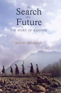 In Search of a Future: The Story of Kashmir by David Devadas