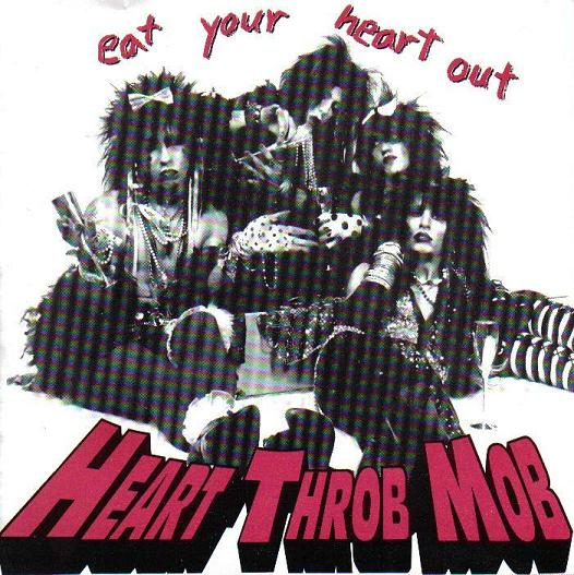 [Heart+Throb+Mob+-+Eat+Your+Heart+Out+-+Front.JPG]