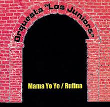 Los Juniors-Mama yo yo/Rufina