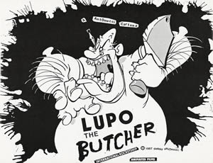 LUPO the Butcher in Cartoons from HELL Danny Antonucci Style