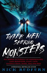 THREE MEN SEEKING MONSTERS: Six Weeks In Pursuit Of Werewolves...