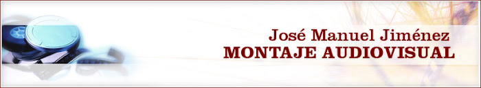 José Manuel Jiménez - Montaje Audiovisual