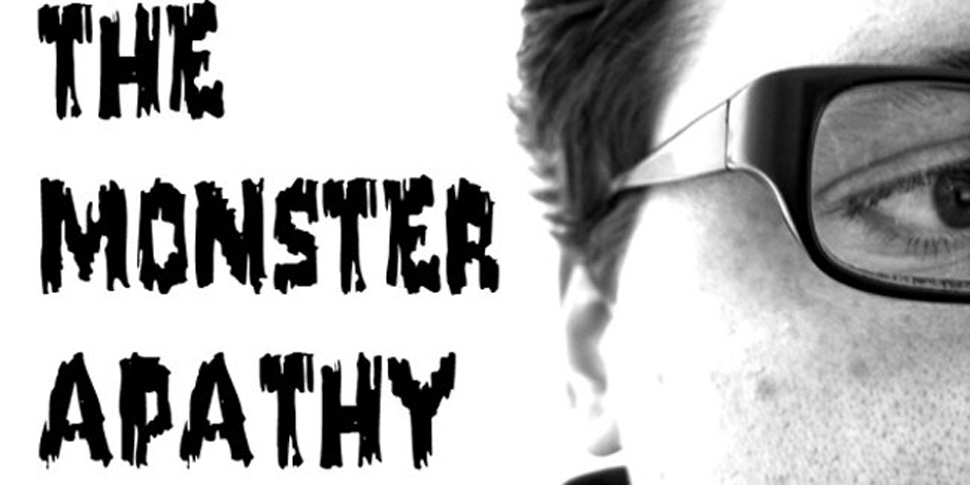 The Monster Apathy