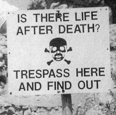 funny-sign-trespass-and-find-if-there-is-life-after-death