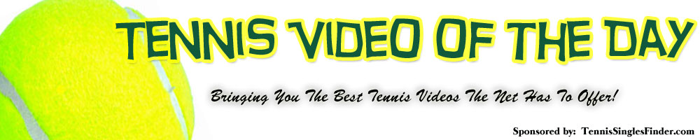 Tennis Video of the Day
