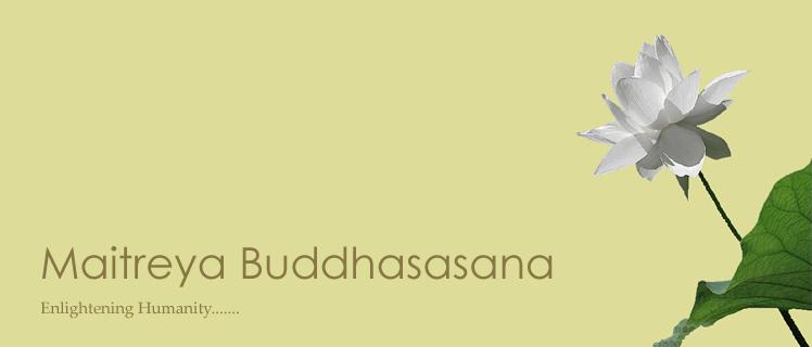 Maitreya Buddhasasana - Reality as spoken by Buddha