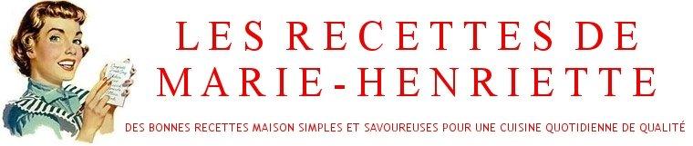 LES RECETTES DE MARIE-HENRIETTE