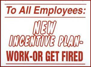 Funny Work Signs - Work or get fired - image