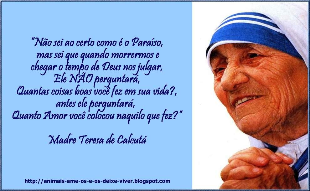 Molto SOMOS TODOS UM COM O UNIVERSO: MADRE TERESA DE CALCUTÁ - frase UR34