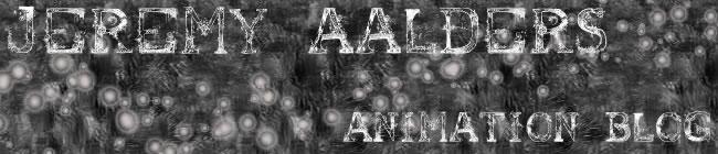 Jeremy Aalders Animation Blog