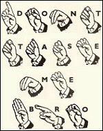 ASL don't tase me bro