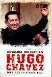 """Judul Buku: """"REVOLUSI BOLIVARIAN,HUGO CHAVEZ,DAN POLITIK RADIKAL"""""""