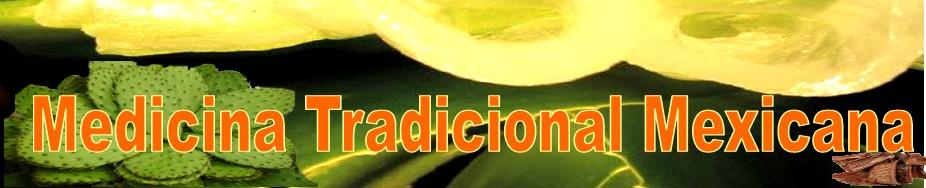 Medicina Tradicional Mexicana