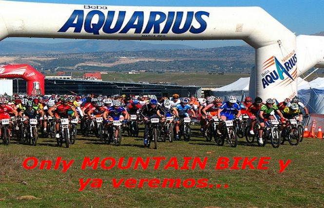 ONLY MOUNTAIN BIKE y ya veremos...