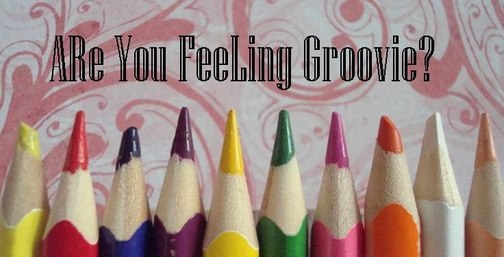 Are You Feeling Groovie?