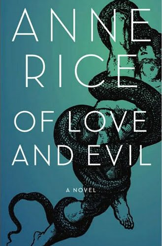 a very few signed copies of Anne Rice's latest novel, Of Love and Evil.
