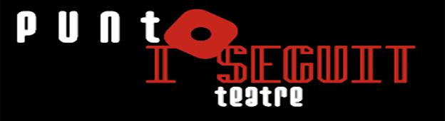 Punt i Seguit Teatre