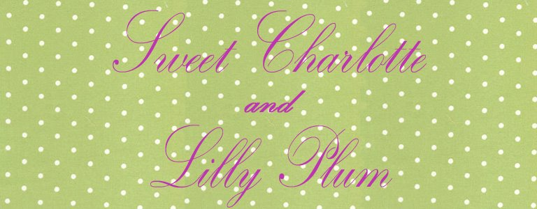 Lilly Plum & Sweet Charlotte
