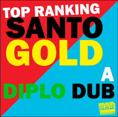Reel Up Selector!: Top Ranking Santogold: Diplo Dub A Mus!