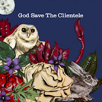 The Clientele - God Save The Clientele