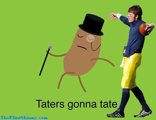 taters gonna tate