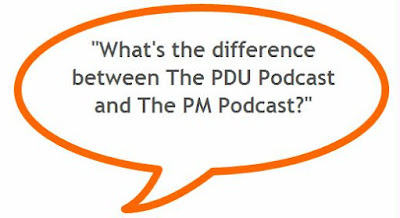 Difference between PDU Podcast and PM Podcast